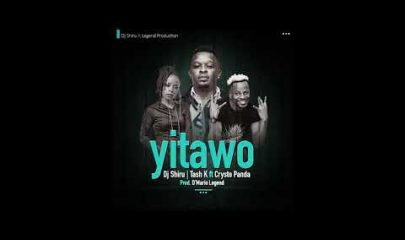 Yitawo OFFICIAL MP3 DOWNLOAD by DJ Shiru ft Tash K X Crysto Panda