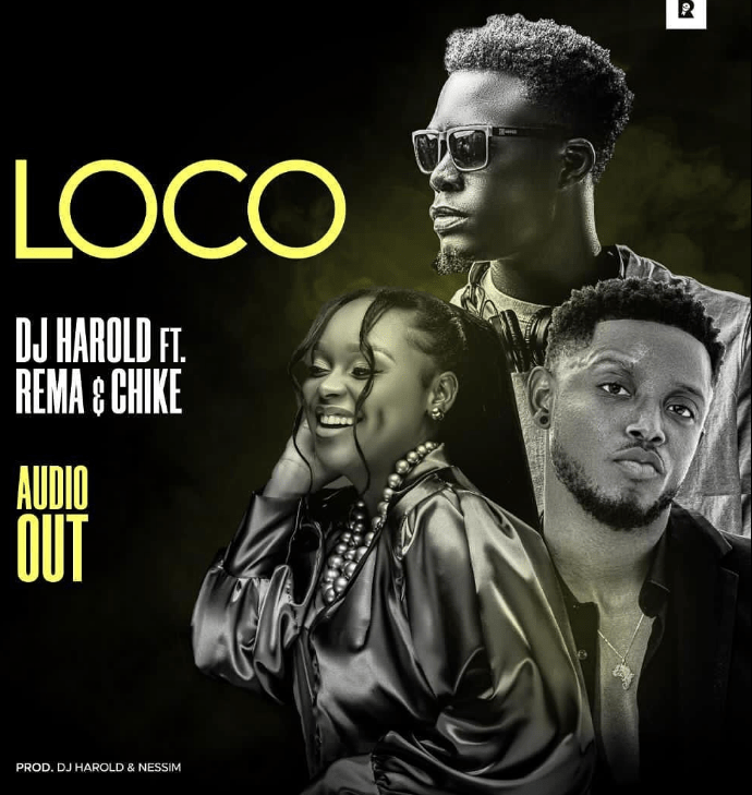 Loco mp3 Download by DJ Harold ft Rema Namakula & Chike - Free Mp3