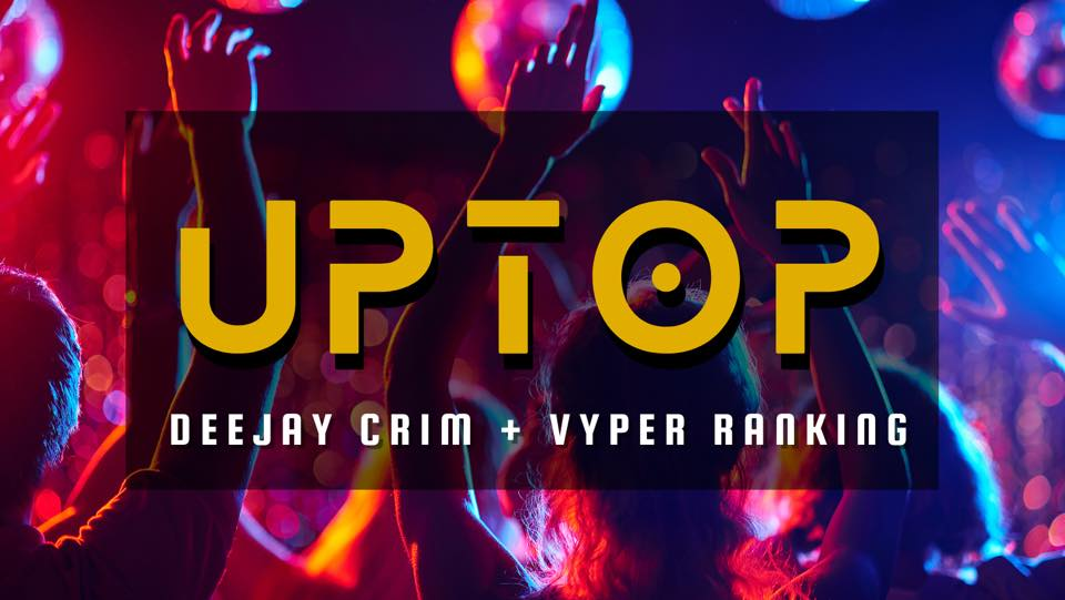 Up Top mp3 Download by Deejay Crim ft Vyper Ranking