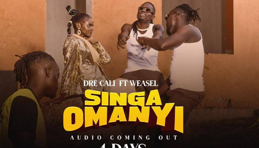 Singa Omanyi mp3 Download by Dre Cali ft Weasel Manizo